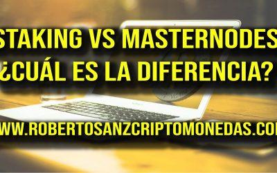 STAKING vs MASTERNODES: ¿Cuál es la diferencia entre los Masternodes y el Stake?