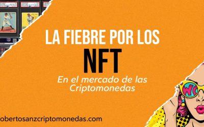 La fiebre por los NFT en el mercado de las criptomonedas