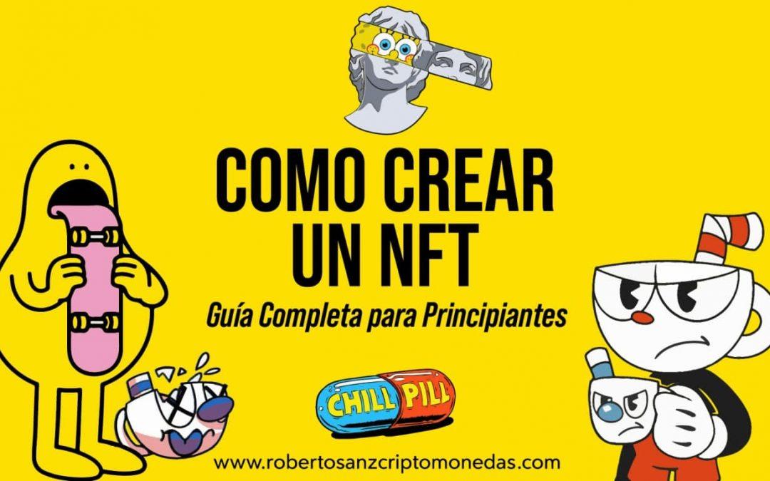Cómo crear un NFT: Guía completa para principiantes